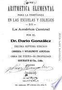 Aritmética elemental para la enseñanza en las escuelas y colegios de la América Central