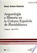 Arqueología e historia en la colonia española de Floridablanca, Patagonia, siglo XVIII