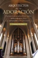 Arquitectos de la adoración