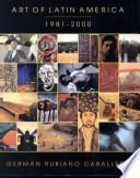 Art of Latin America, 1981-2000