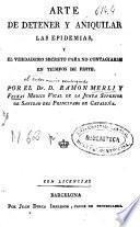 Arte de detener y aniquilar las epidemias, y el verdadero secreto para no contagiarse en tiempos de peste