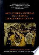Arte, poder y sociedad en la España de los siglos XV a XX