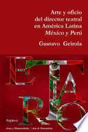 Arte y oficio del director teatral en América Latina: México y Perú