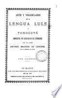 Arte, y vocabulario de la lengua Lule, y Tonocotè. Reimpr. [ed. by J.M. Larsen].