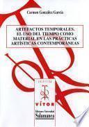 Artefactos temporales: el uso del tiempo como material en las prácticas artísticas contemporáneas