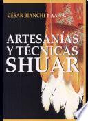 Artesanías y técnicas shuar