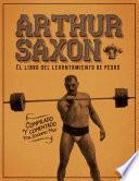 Arthur Saxon. El libro del levantamiento de pesas. Compilado por Jerónimo Milo.