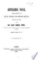 Artillería Naval. Edicion publicada en 1855, por el General Sir H. D. Traducida por Don C. Mendez Nuñez