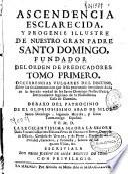 Ascendencia esclarecida y progenie illustre de nuestro gran padre Santo Domingo, fundador del Orden de Predicadores