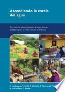 Ascendiendo la escala del agua: servicios de abastecimiento de agua de usos multiples para la reduccion de la pobreza. [In Spanish]