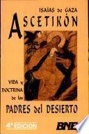 Ascetikon Vida y Doctrina de Los Padres Del Desierto