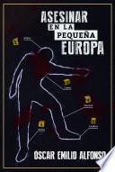 Asesinar en la pequeña Europa