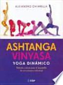 Ashtanga vinyasa, yoga dinamico/ Ashtanga Vinyasa, Dynamic Yoga