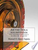 Asi Vio Tesla Sus Inventos