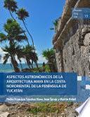 Aspectos astronómicos de la arquitectura maya en la costa nororiental de la península de Yucatán