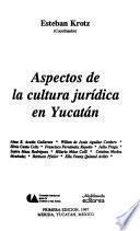 Aspectos de la cultura jurídica en Yucatán