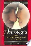 Astrologia Para La Compatibilidad Y El Amor/ Astrology for Compatibility and Love