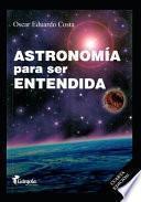 Astronomía para ser entendida
