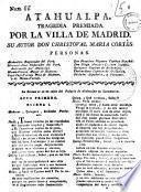 Atahualpa. Tragedia premiada por la villa de Madrid. Su autor Don Christoval Maria Cortes