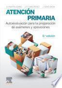 Atención Primaria. Autoevaluación Para La Preparación de Exámenes Y Oposiciones