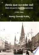 ÁTen'a que suceder as'! Diario de guerra de un desaparecido (1933-1946)