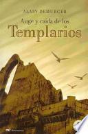 Auge y caída de los templarios, 1118-1314