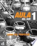 Aula del Sur A1 - Curso de español - Libro del profesor