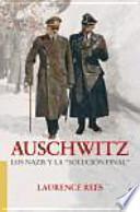 Auschwitz : los nazis y la solución final