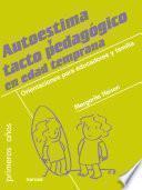 Autoestima y tacto pedagógico en edad temprana