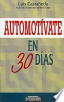 Automotivate En 30 Dias/ Self-Motivate in 30 Days
