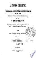 Autores selectos sagrados, cristianos y profanos para uso de los alumnos de latinidad y humanidades en los seminarios