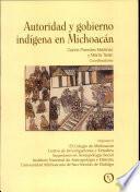 Autoridad y gobierno indígena en Michoacán