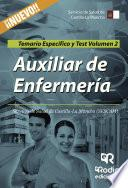 Auxiliar de Enfermería. Servicio de Salud de Castilla-La Mancha (SESCAM). Temario Específico y Test. Volumen 2