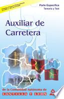 Auxiliares de Carretera de la Comunidad Autonoma de Castilla Y Leon. Temario Parte Especifica Y Test