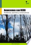 Avancemos con REDD : problemas, opciones y consecuencias