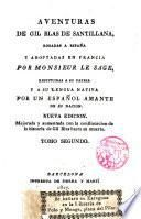 Aventuras de Gil Blas de Santillana, robadas a España y adaptadas en Francia, por ---, restituidas a su patria por un español amante de su nación
