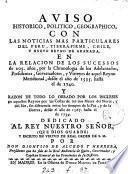Aviso histórico, político, geográphico, con las noticias más particulares del Peru, Tierra-Firme, Chile y nuevo reyno de Granada, en la relacion de los sucessos desde el año de 1535 hasta el de 1740