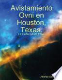 Avistamiento Ovni en Houston, Texas.