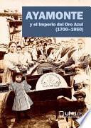 AYAMONTE Y EL IMPERIO DEL ORO AZUL