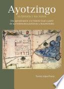 Ayotzingo: su historia y sus textos