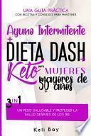 Ayuno Intermitente + Dieta Dash + Keto Para mujeres mayores de 50 años