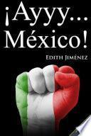 ¡Ayyy… México!