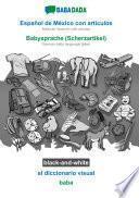 BABADADA black-and-white, Español de México con articulos - Babysprache (Scherzartikel), el diccionario visual - baba