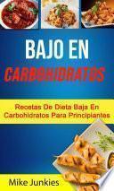 Bajo En Carbohidratos: Recetas De Dieta Baja En Carbohidratos Para Principiantes