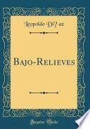 Bajo-Relieves (Classic Reprint)