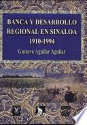Banca y desarrollo regional en Sinaloa, 1910-1994