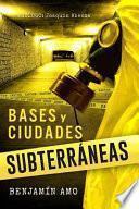 Bases y Ciudades Subterraneas