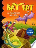 Bat Pat. La serpiente del sol