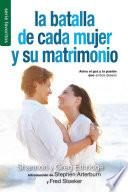 Batalla de Cada Mujer y Su Matrimonio = Every Women's Marriage