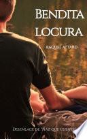 Bendita locura: Novela Romántica Contemporánea